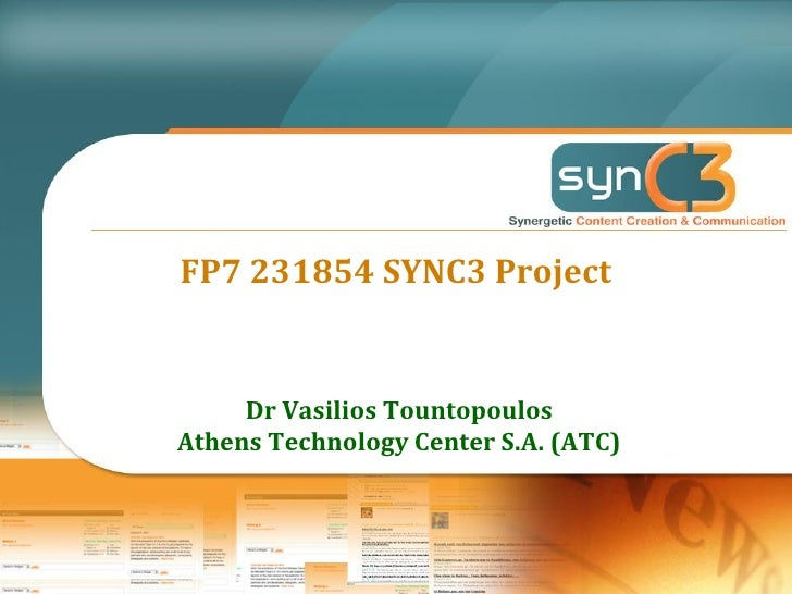 FP7 231854 SYNC3 Project        Dr Vasilios Tountopoulos Athens Technology Center S.A. (ATC)