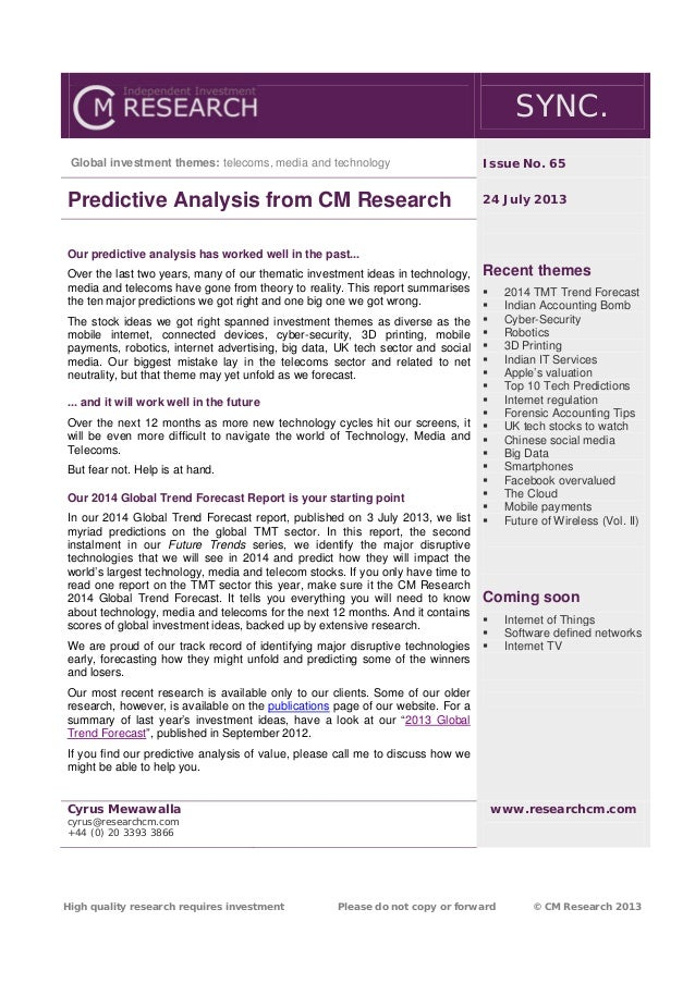 High quality research requires investment Please do not copy or forward © CM Research 2013 SYNC. Global investment themes:...