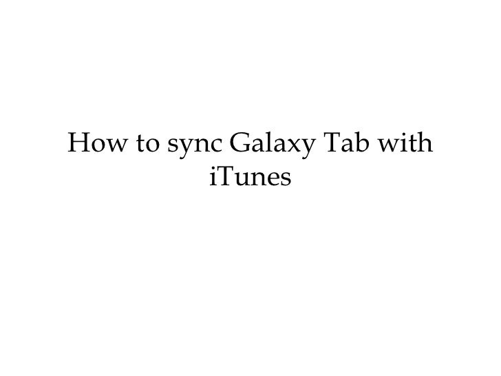 How to sync Galaxy Tab with          iTunes