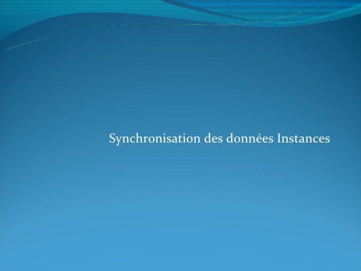 Synchronisation des données Instances