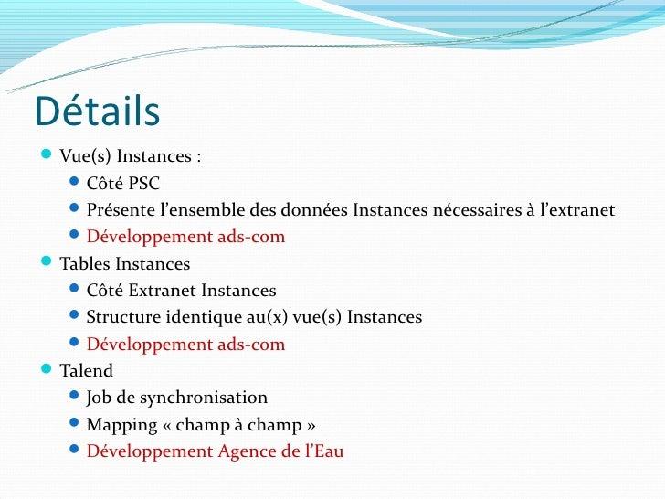 Détails Vue(s) Instances :    Côté PSC    Présente l'ensemble des données Instances nécessaires à l'extranet    Dévelo...
