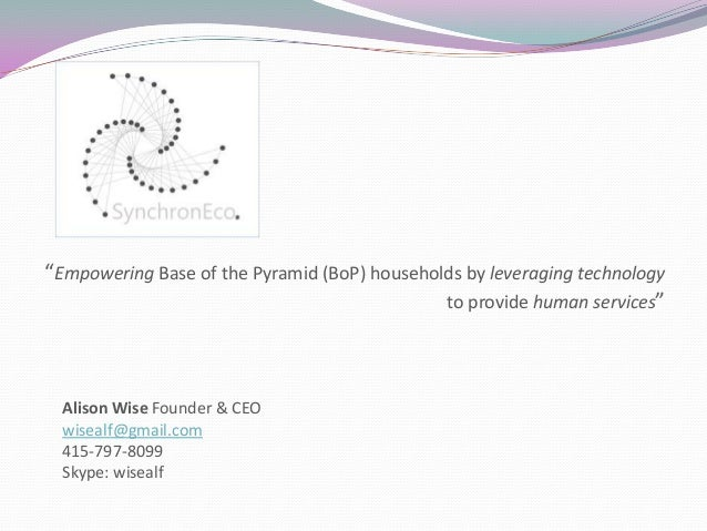 """Empowering Base of the Pyramid (BoP) households by leveraging technology to provide human services"" Alison Wise Founder &..."