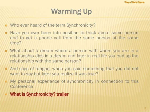 Synchronicity - Coaching Conference - Play a World Game Slide 3