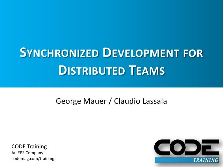 Synchronized Development for Distributed Teams