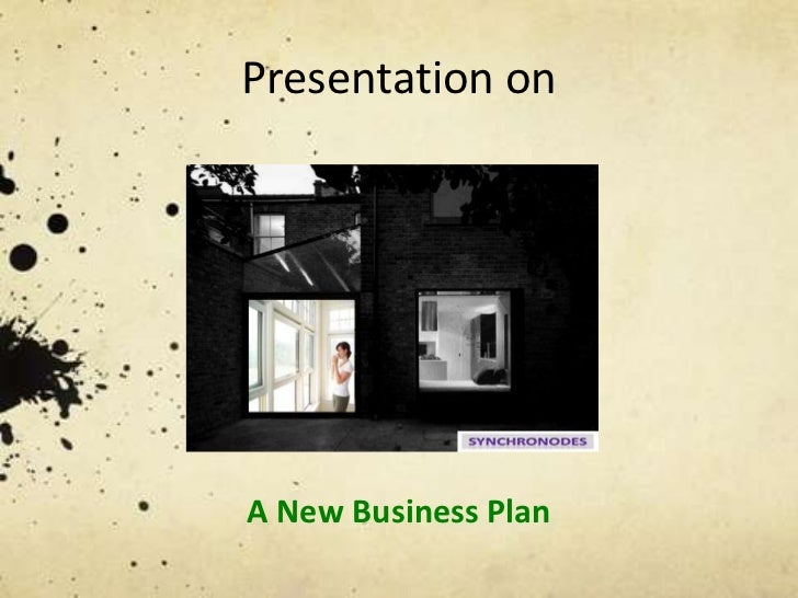 Presentation onA New Business Plan