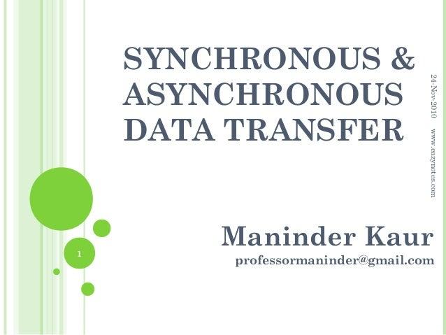SYNCHRONOUS &                                  24-Nov-2010    ASYNCHRONOUS    DATA TRANSFER                               ...