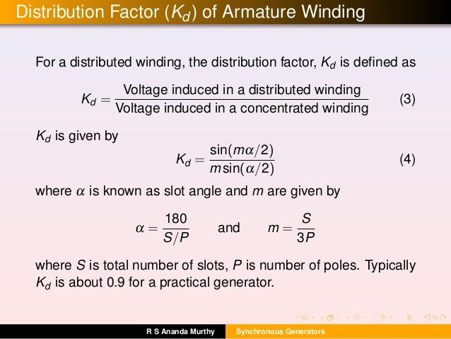 Distribution Factor (Kd) of Armature Winding For a distributed winding, the distribution factor, Kd is defined as Kd = Volt...