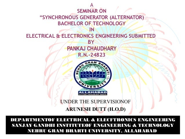 """A  SEMINAR ON  """"SYNCHRONOUS GENERATOR (ALTERNATOR)  BACHELOR OF TECHNOLOGY  IN  ELECTRICAL & ELECTRONICS ENGINEERING SUBMI..."""