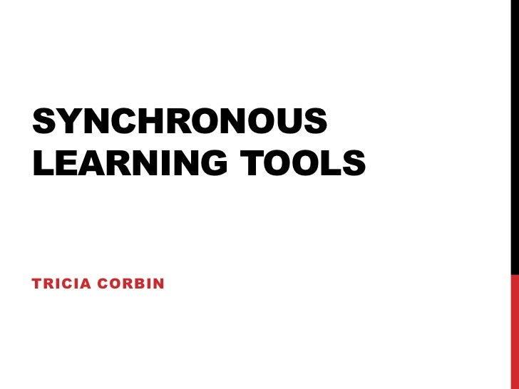 Synchronous Learning Tools<br />Tricia Corbin<br />