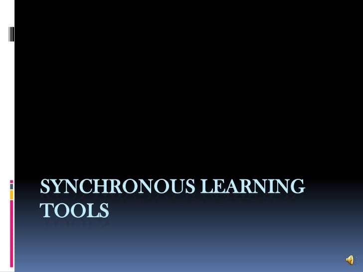 Synchronous Learning Tools<br />