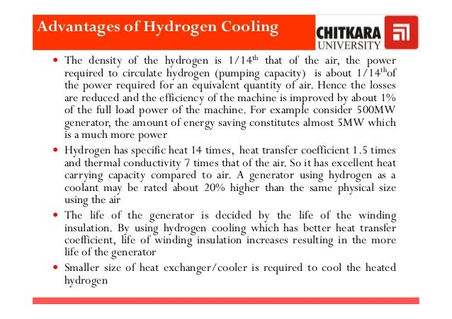 The density of the hydrogen is 1/14th that of the air, the power required to circulate hydrogen (pumping capacity) is abou...