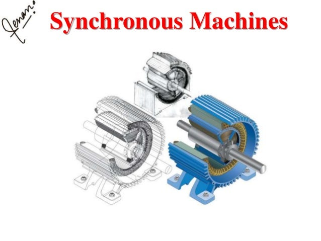 synchoronous machines The simplified synchronous machine block models both the electrical and mechanical characteristics of a simple synchronous machine the electrical system for each phase consists of a voltage source in series with an rl impedance, which implements the internal impedance of the machine.