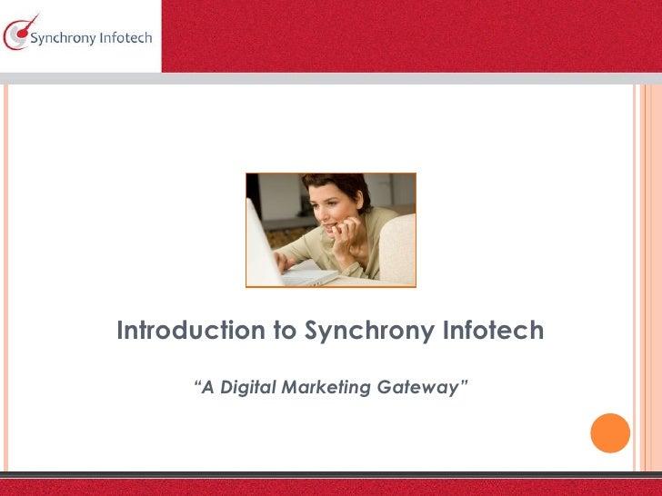 "Introduction to Synchrony Infotech "" A Digital Marketing Gateway"""