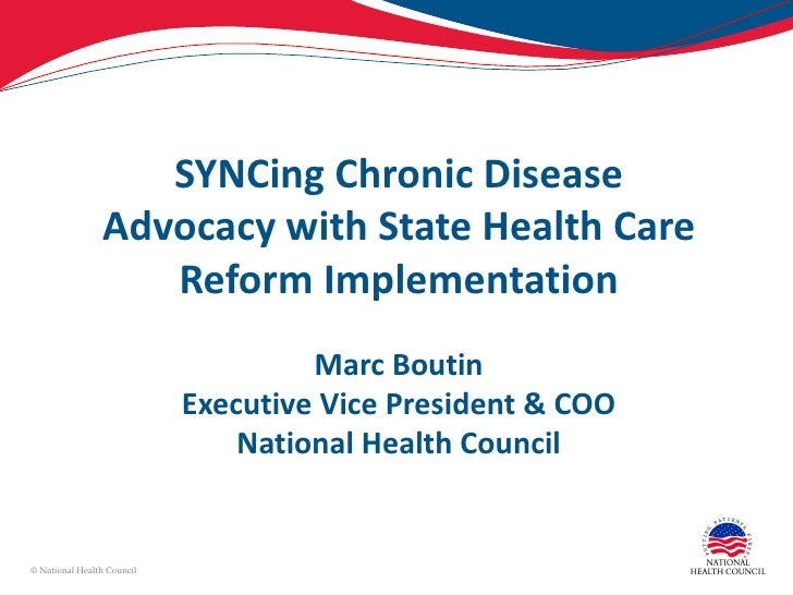 SYNCing Chronic Disease                Advocacy with State Health Care                   Reform Implementation            ...