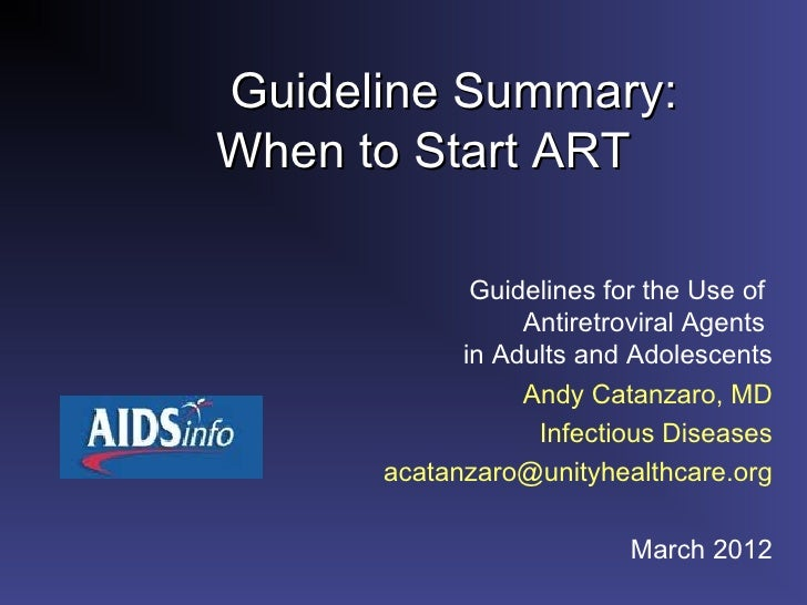 Guideline Summary:When to Start ART             Guidelines for the Use of                 Antiretroviral Agents           ...