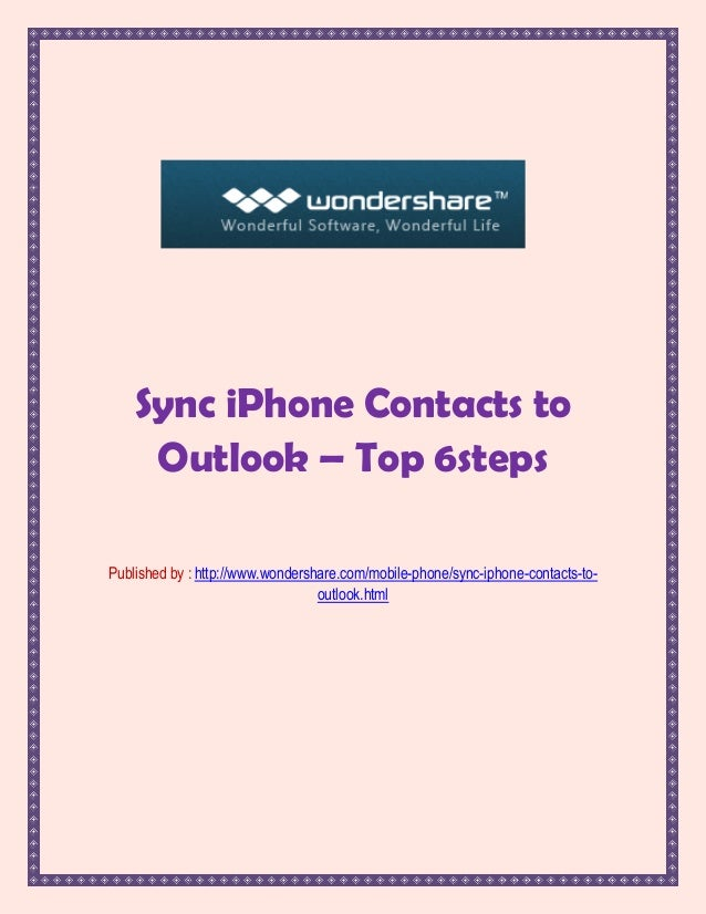 Sync iPhone Contacts to     Outlook – Top 6stepsPublished by : http://www.wondershare.com/mobile-phone/sync-iphone-contact...