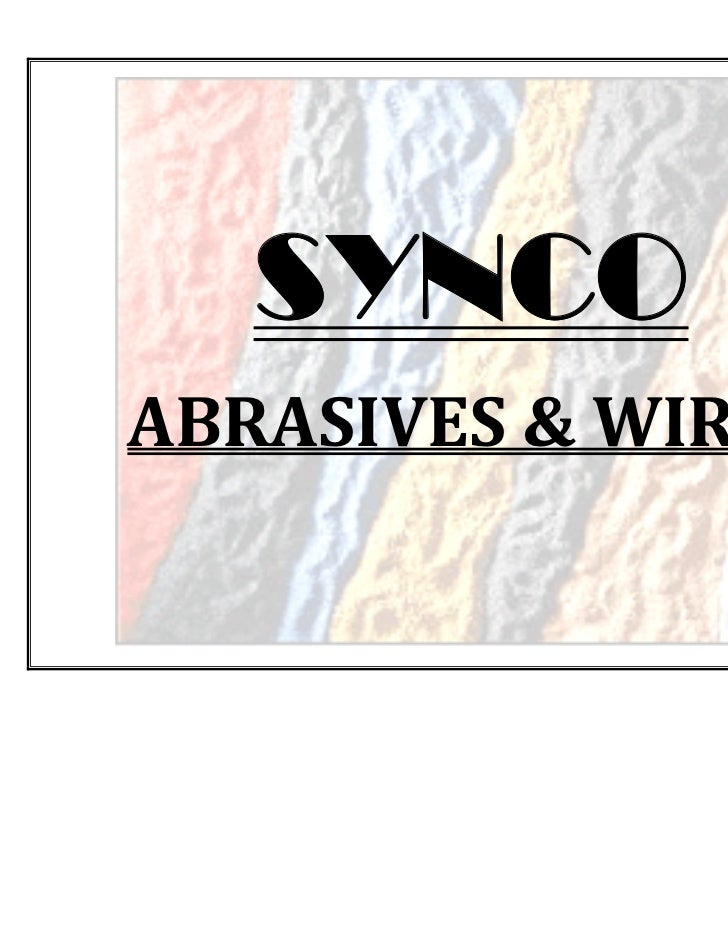 SYNCOABRASIVES & WIRES                    Page 1 of 19