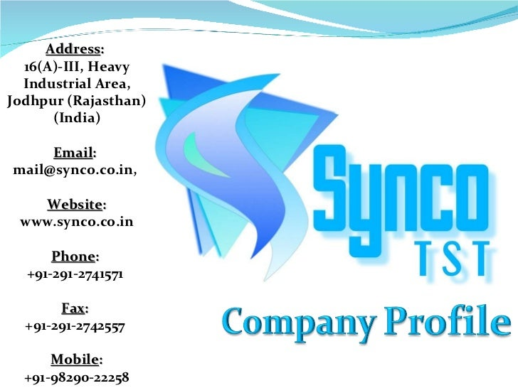 Address :   16(A)-III, Heavy Industrial Area, Jodhpur (Rajasthan) (India) Email :   mail@synco.co.in,  Website :  www.sync...