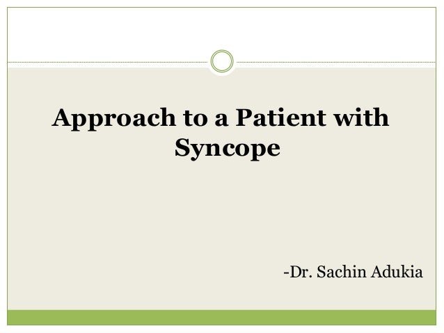 Approach to a Patient with Syncope -Dr. Sachin Adukia