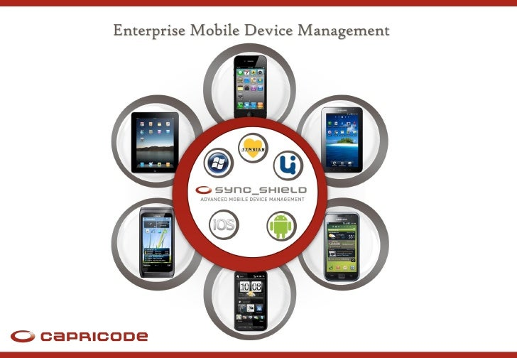 The idea of mobile device management (MDM)      SyncShield is an unrivaled cross-platform MDM solution in the      cloud. ...