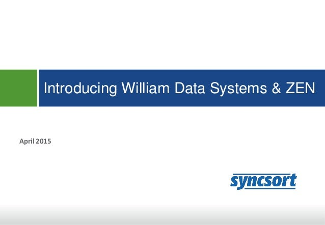 Introducing William Data Systems & ZEN April 2015