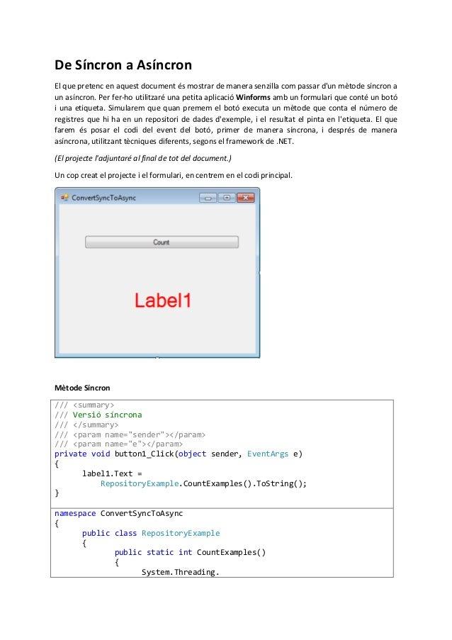 De Síncron a AsíncronEl que pretenc en aquest document és mostrar de manera senzilla com passar dun mètode síncron aun así...
