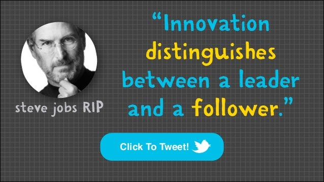 "steve jobs RIP  ""Innovation distinguishes between a leader and a follower."" Click To Tweet!"