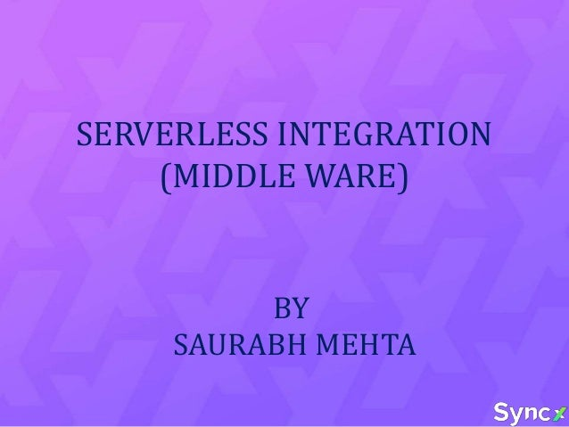 SERVERLESS INTEGRATION (MIDDLE WARE) BY SAURABH MEHTA