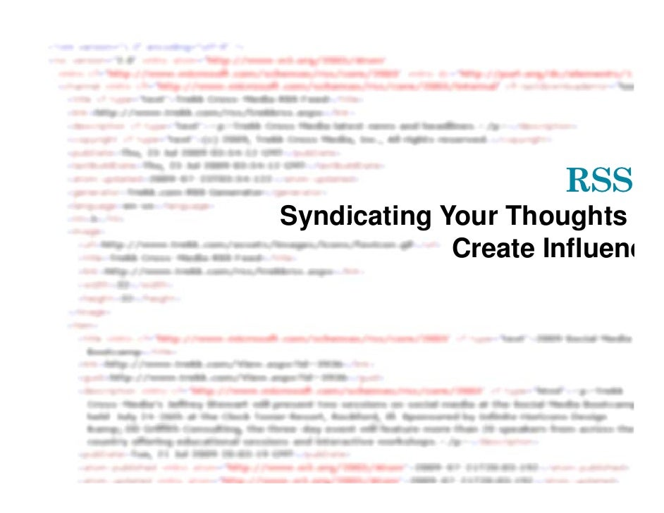 RSS Syndicating Your Thoughts              Create Influenc