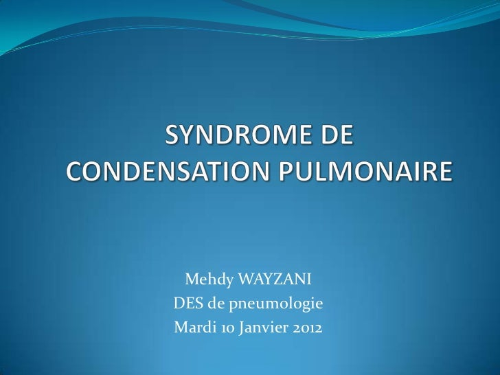 Mehdy WAYZANIDES de pneumologieMardi 10 Janvier 2012
