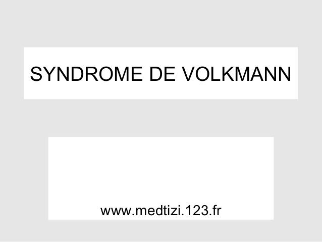 SYNDROME DE VOLKMANN     www.medtizi.123.fr