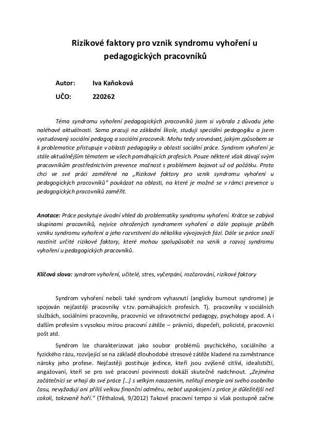Rizikové faktory pro vznik syndromu vyhoření u                      pedagogických pracovníků       Autor:         Iva Kaňo...
