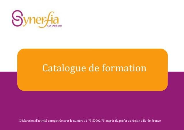 Catalogue de formation Déclaration d'activité enregistrée sous le numéro 11 75 50002 75 auprès du préfet de région d'Ile-d...