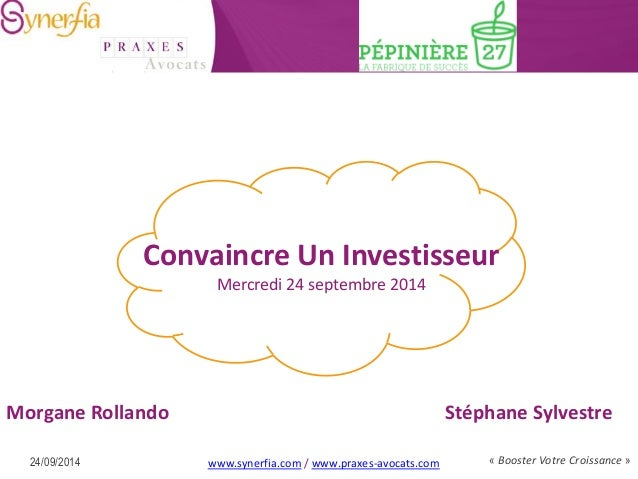 « Booster Votre Croissance »  www.synerfia.com / www.praxes-avocats.com  24/09/2014  Morgane Rollando Stéphane Sylvestre  ...