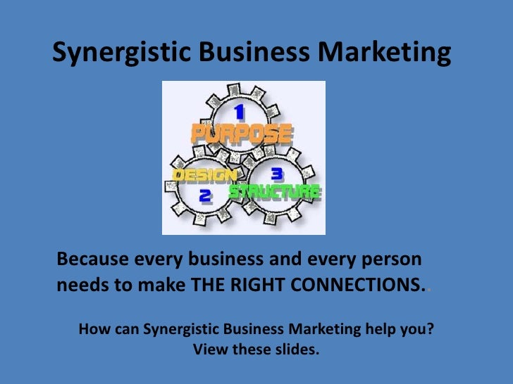 Synergistic Business MarketingBecause every business and every personneeds to make THE RIGHT CONNECTIONS..  How can Synerg...