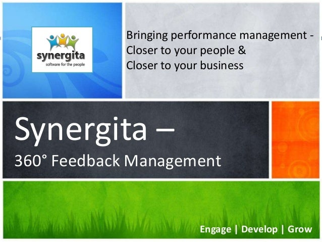 Bringing performance management Closer to your people & Closer to your business  Synergita – 360° Feedback Management  www...