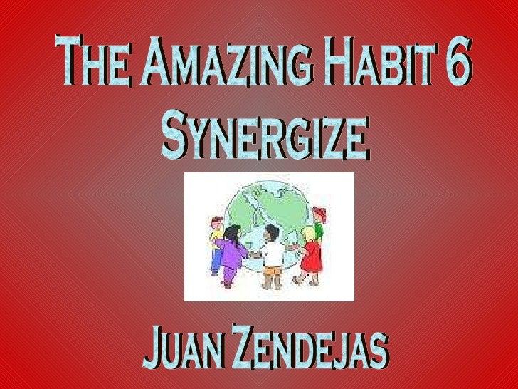 The Amazing Habit 6 Synergize Juan Zendejas