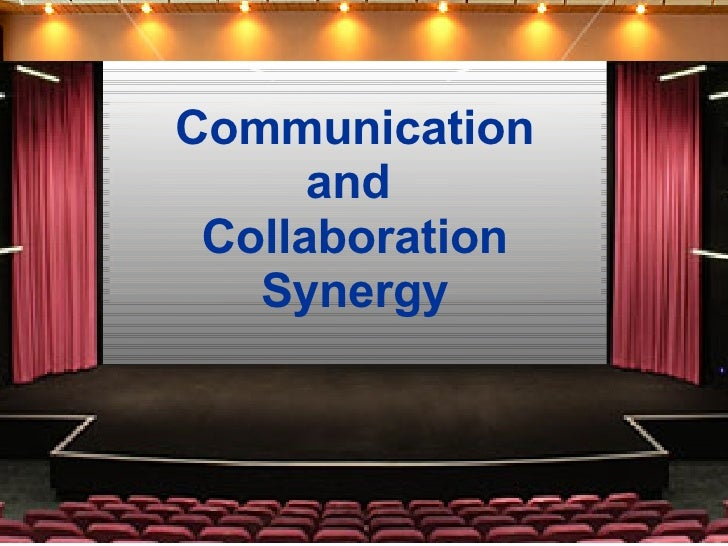 Communication and  Collaboration Synergy