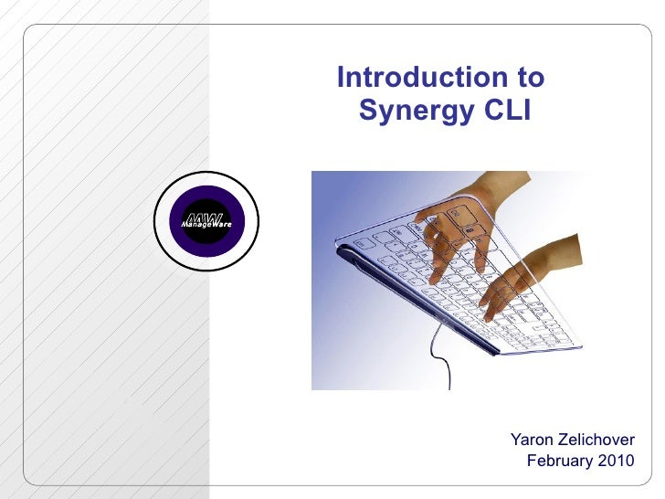 Introduction to  Synergy CLI Yaron Zelichover February 2010