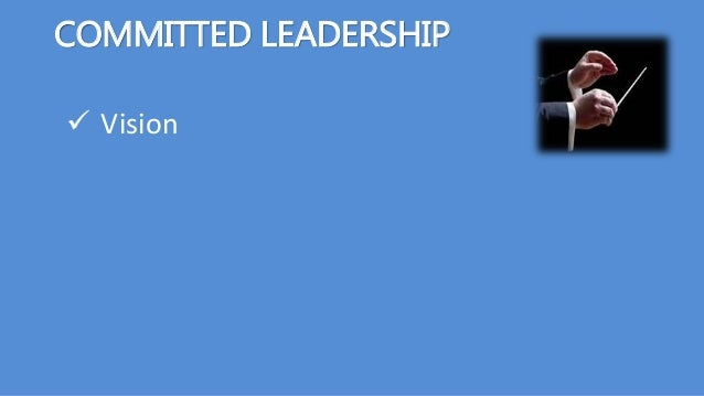 COMMITTED LEADERSHIP  Vision
