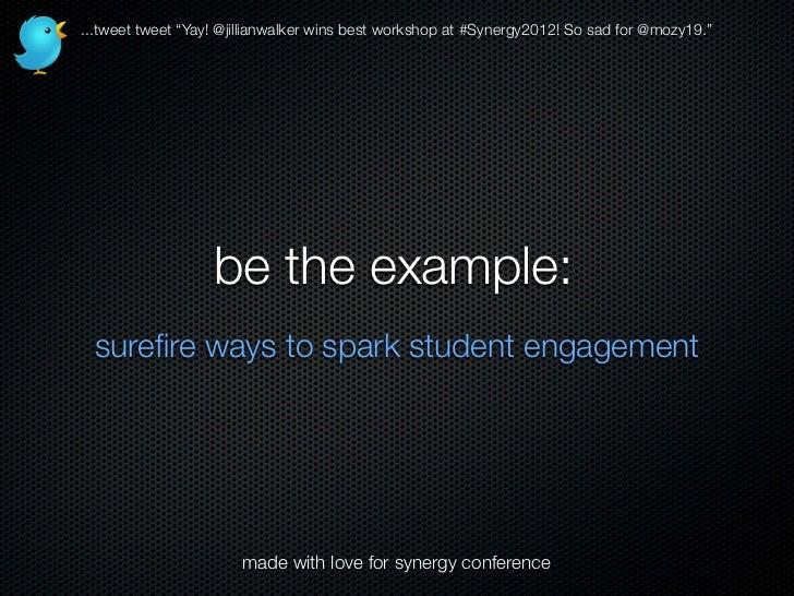 "...tweet tweet ""Yay! @jillianwalker wins best workshop at #Synergy2012! So sad for @mozy19.""                   be the exam..."