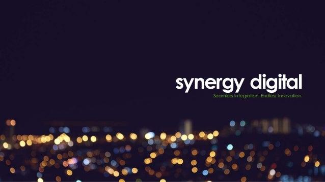 Seamless Integration. Endless Innovation. synergy digital