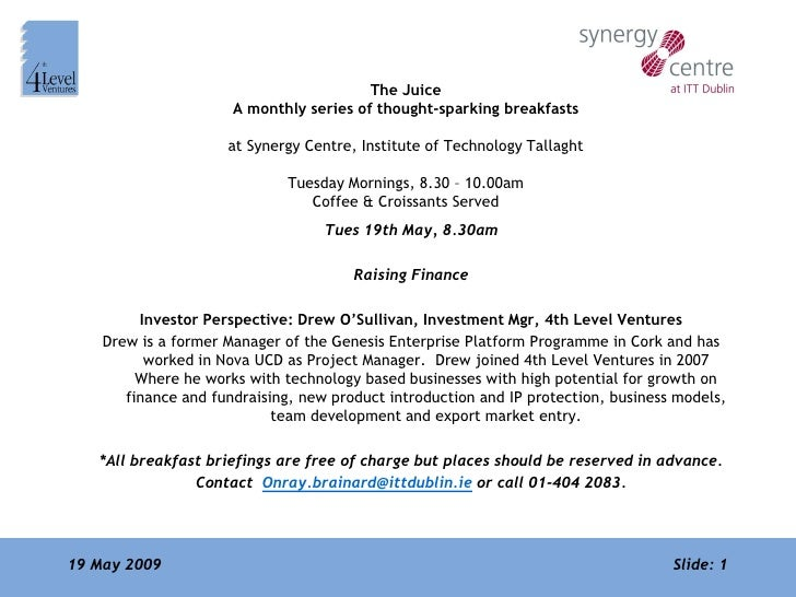 The Juice                       A monthly series of thought-sparking breakfasts                       at Synergy Centre, I...