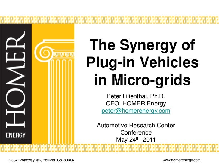 The Synergy of Plug-in Vehicles in Micro-grids<br />Peter Lilienthal, Ph.D.<br />CEO, HOMER Energy<br />peter@homerenergy....