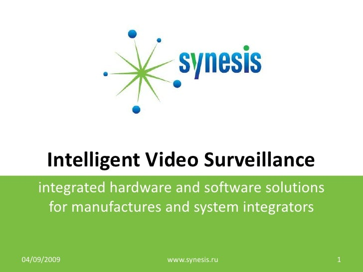 Intelligent Video Surveillance<br />integrated hardware and software solutionsfor manufactures and system integrators<br /...
