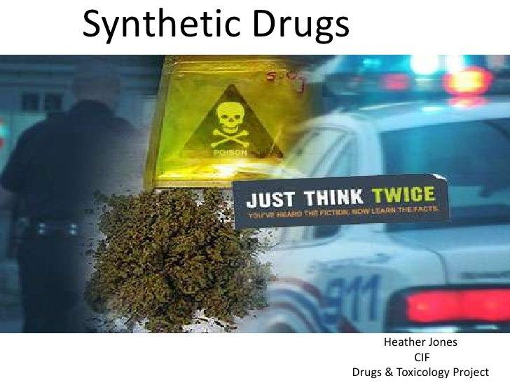 Synthetic Drugs                        Heather Jones                             CIF                  Drugs & Toxicology P...