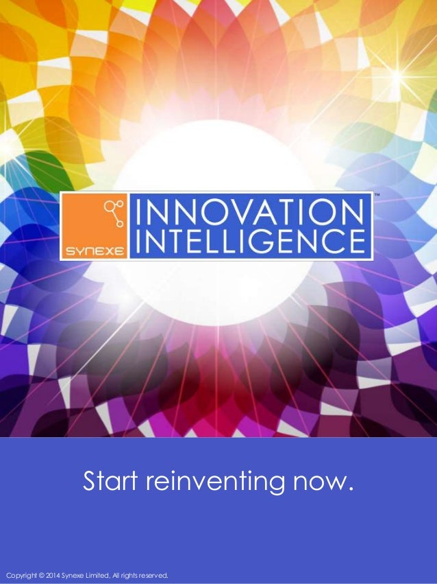 Start reinventing now. Copyright © 2014 Synexe Limited, All rights reserved.
