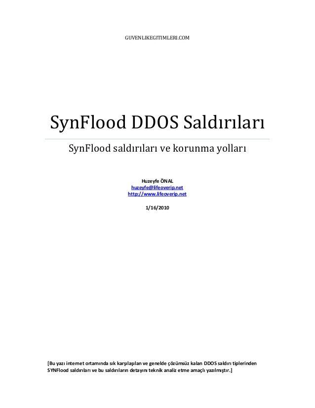 GUVENLIKEGITIMLERI.COM  SynFlood DDOS Saldırıları SynFlood saldırıları ve korunma yolları Huzeyfe ÖNAL huzeyfe@lifeoverip....