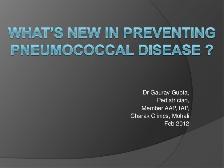 Dr Gaurav Gupta,         Pediatrician,   Member AAP, IAP,Charak Clinics, Mohali             Feb 2012