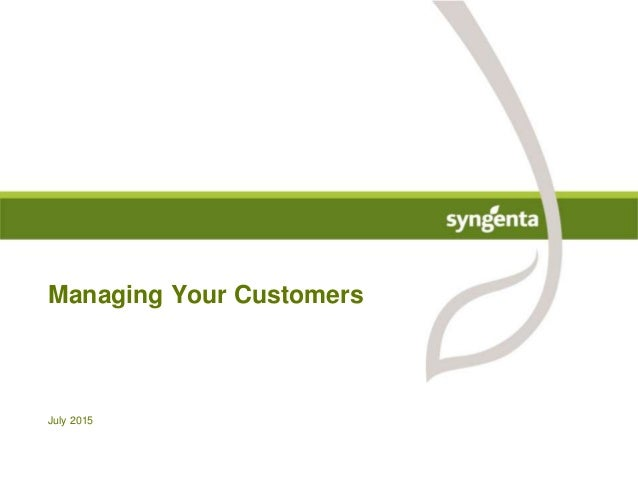 Managing Your Customers July 2015